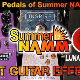 BestGuitarEffects.com's Best Pedals of Summer NAMM 2017