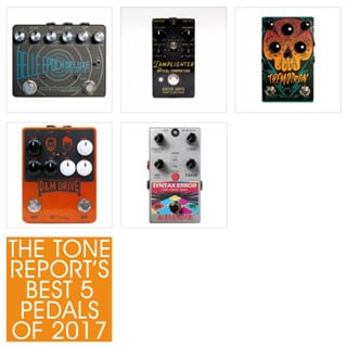 Best 5 Stompboxes of 2017 according to The Tone Report
