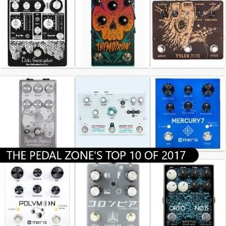 Top 10 Stompboxes of 2017 according to The Pedal Zone