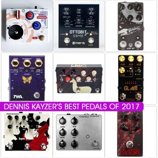 Best Stompboxes of 2017 according to Dennis Kayzer