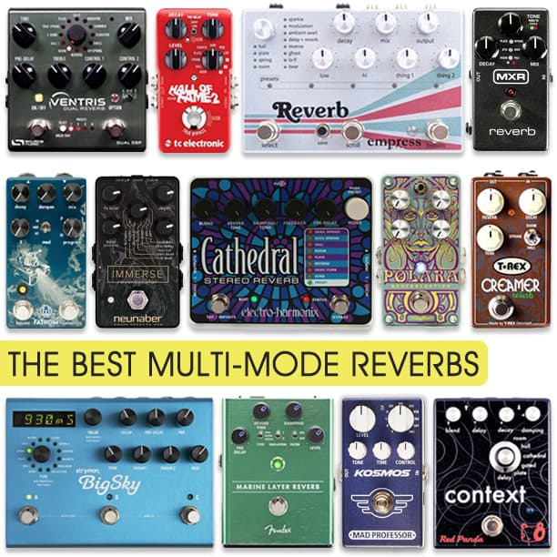 Best Multi-Mode Reverb Pedals