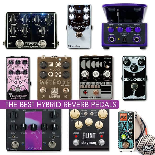 Reverb Pedals with Modulation