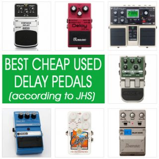 Best Budget Delay Pedals (According to JHS)