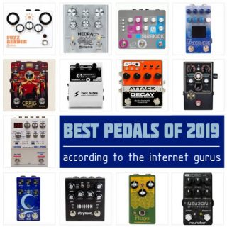 """Best Guitar Pedals of 2019 – Aggregating the online """"Best of Lists"""""""