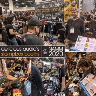 Delicious Audio @ NAMM 2020: Stompbox Booths #5046 & #3423!
