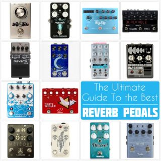 The 3 Best Reverb Pedals by Type – 2021 Top Recommendations