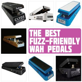 The 7 Best Fuzz Friendly Wah Pedals in 2021