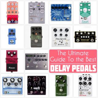 The 3 Best Delay Pedals by Type – 2021 Top Recommendations