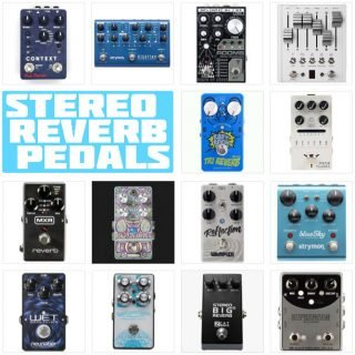 Stereo Reverb Pedals: the 15 Best Ones to Buy in 2021