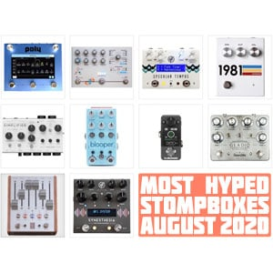 The Monthly StompBuzz: the Most Searched New Pedals in August 2020