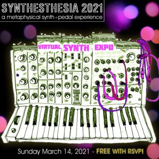 Synthesthesia 2021, our online Synth & Pedal Event!