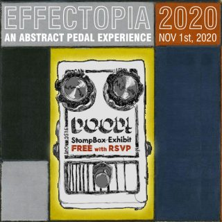 Announcing Effectopia 2020 – the First Online Stompbox Exhibit