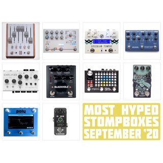 The Monthly StompBuzz: the Hottest Pedals in September 2020