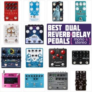 The 6 Best Delay+Reverb Pedal Combos in 2021 – Stereo, Mono, Dual-Enginge