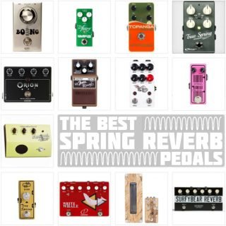 Best Spring Reverb Pedals in 2021 – 20 Great Options