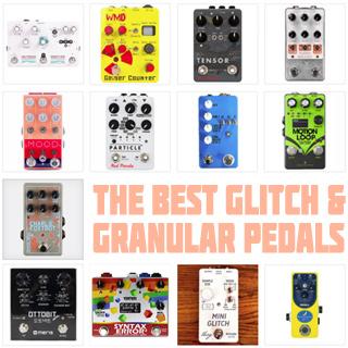 2021 UPDATE! The Best Glitch, Stutter and Granular Pedals