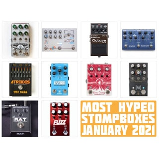 The Monthly Stompbuzz: the Top 12 Trending FX Pedals in January 2021