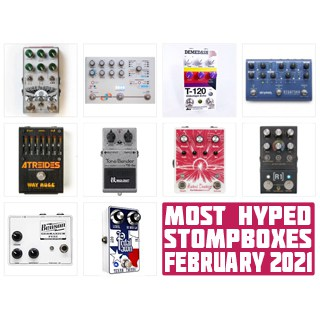 The Monthly Stompbuzz: the Top 12 Trending Guitar Pedals in February 2021