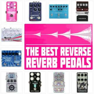 The 5 Best Reverse Reverb Pedals in 2021