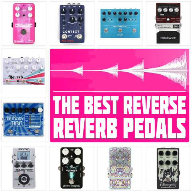 best reverse reverb pedals
