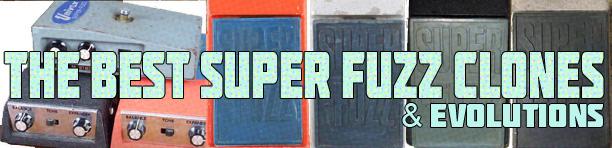 Best Super Fuzz Clones