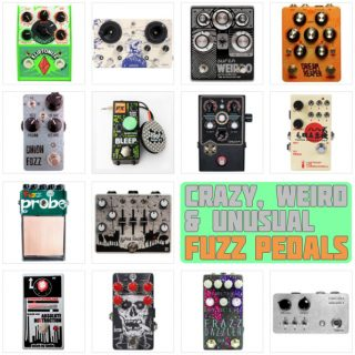The Best Crazy, Weird, and Unusual Fuzz Pedals in 2021