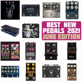 Best New Guitar Pedal Releases | June 2021