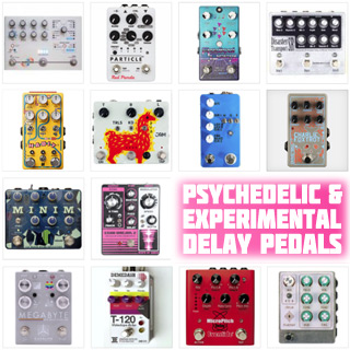 Crazy, Cool and Weird Delay Pedals in 2021: the Best Psychedelic Echo Stompboxes